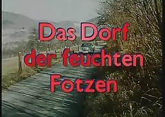 Das Dorf der feuchten Fotzen -..